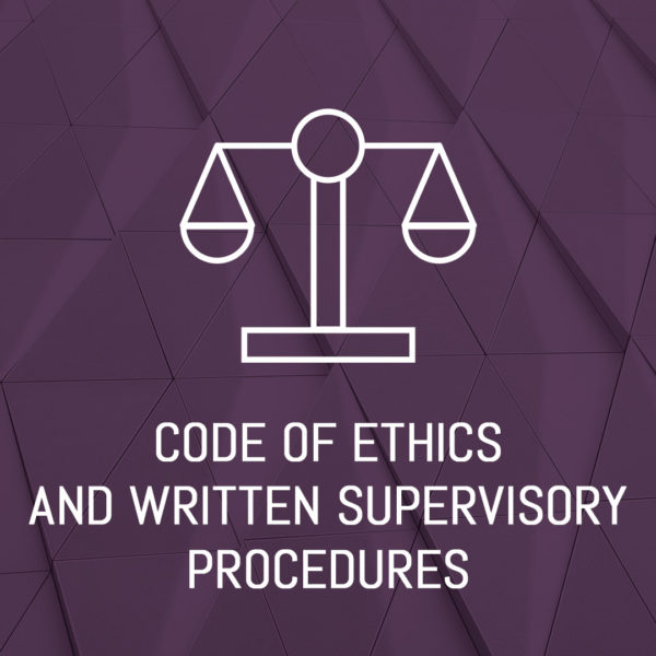 Compliance Manual -Code of Ethics Written Supervisory Procedures