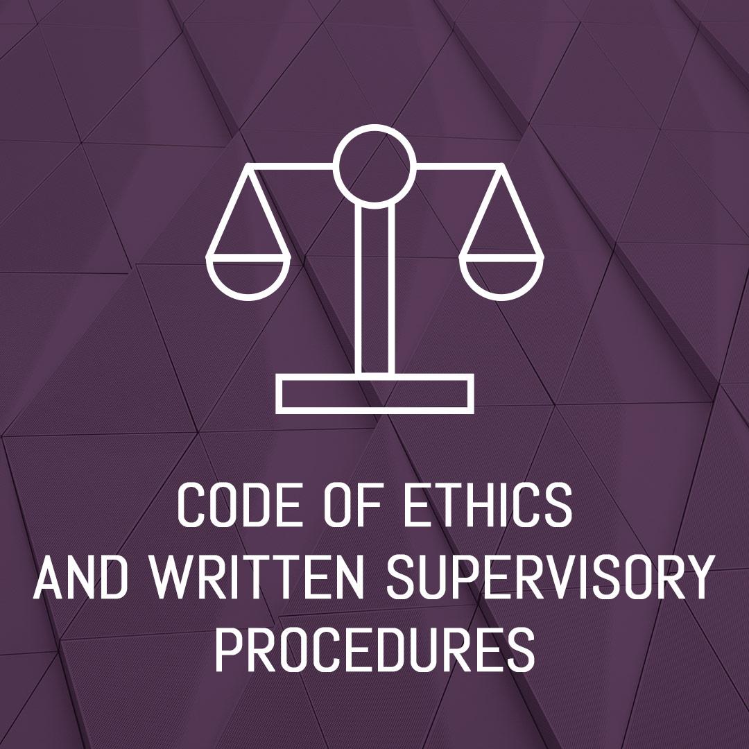 Compliance Manual -Code of Ethics Written Supervisory Procedures